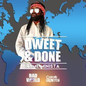 Dweet and Done (Raw) - Bad World Riddim