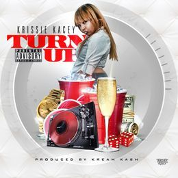 Krissie KaCey - Turn Up Cover Art