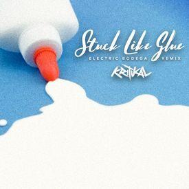 Stuck Like Glue (Electric Bodega Remix)
