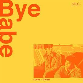 10cm, CHEN (EXO) - Bye Babe