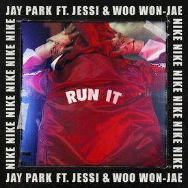 Jay Park - Run It (feat. Woo Won Jae, Jessi) (Prod. by GRAY)