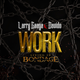 Work: Living In Bondage