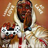 LaShaun Love - Ain't My Fault Cover Art