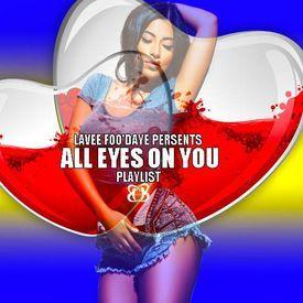 All Eyes On You Playlist (R&BMix)