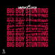 Big Boy Stunting