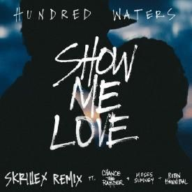 Show Me Love (Skrillex Remix feat. Chance The Rapper)