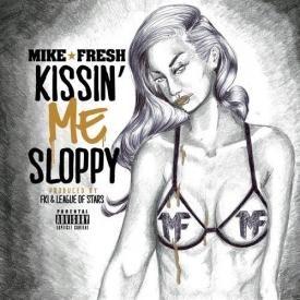 Kissin' Me Sloppy