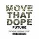 Future ft. Pharrell Williams, Pusha T - Move That Dope (Leak Jones Bootleg)