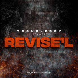 Revise'l - Trouble Boy