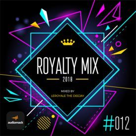Royalty Mix #012 (2018) Mixed By Leroyale The Deejay