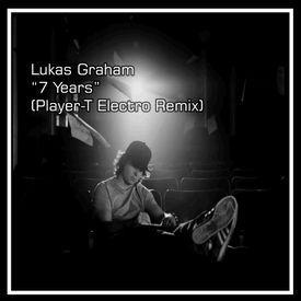 7 Years (Player-T Electro Remix) (Radio Edit)