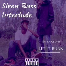 LET'IT BURN - Siren Bass Snippet [Prod. by LET'IT BURN] Cover Art