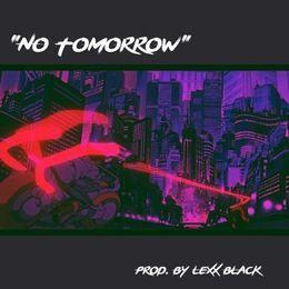 Lexx Black - No Tomorrow Cover Art