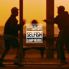 Slum Village - Selfish (LHAP Remix)