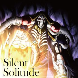 Silent Solitude(overlord s3 ed)