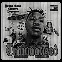 Lil Jayvooo - Traumatized - High-quality Stream, Album Art