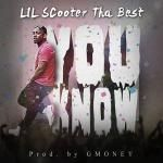 "Lil Scooter Tha Best - ""You Know"" (Explicit) Cover Art"