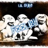 LIL SHANE - FOOLISH Cover Art
