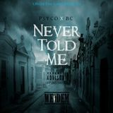 @lilcaves - Never Told Me ( Feat. Bc ) [ Prod. By Bruh 'N Law] Cover Art