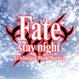 Believe [Fate/stay night: Unlimited Blade Works ED]