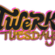 TwerkTuesday by Dj-DBerry