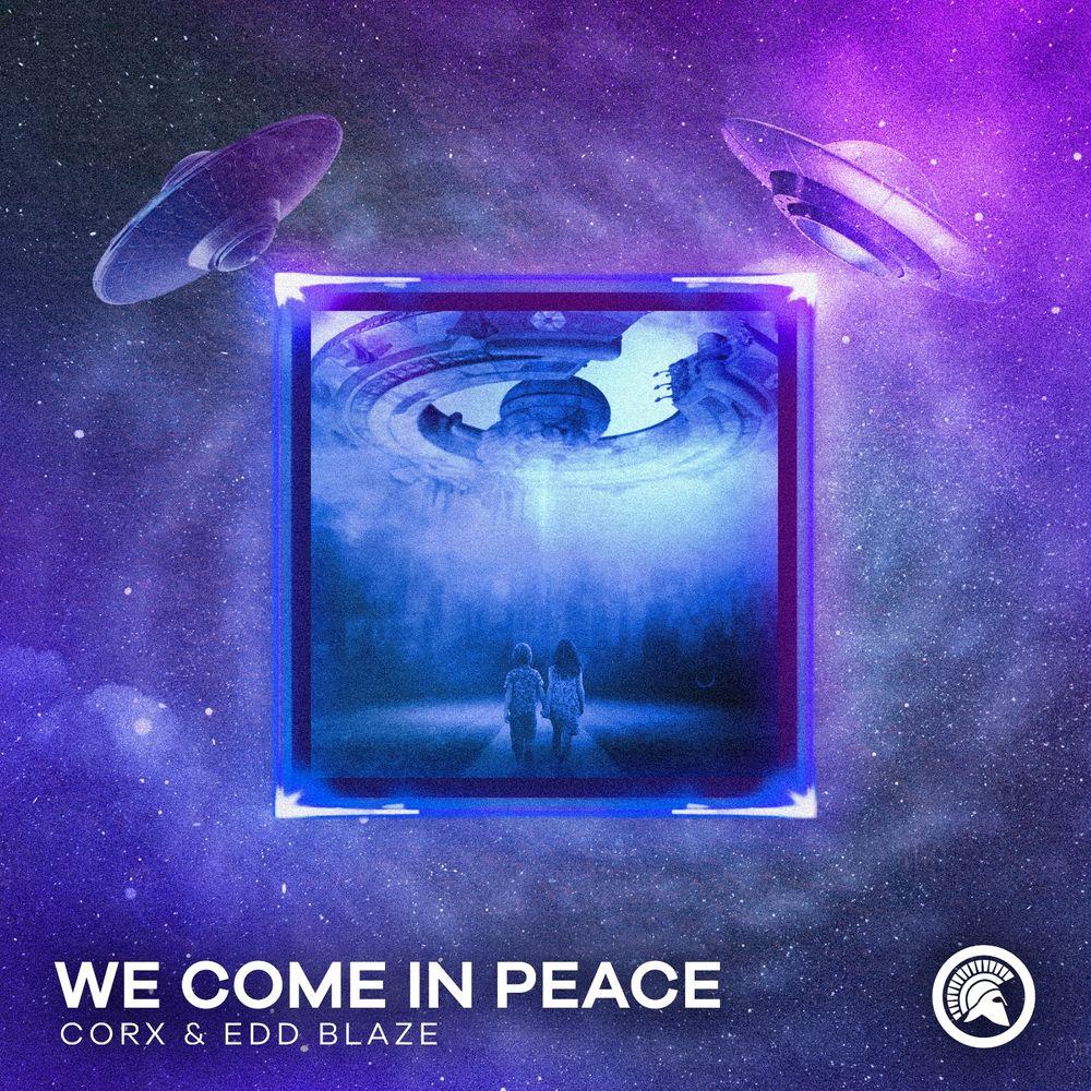 We Come In Peace By Corx Edd Blaze Listen On Audiomack