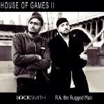 Locksmith - House Of Games 2 (feat. R.A. the Rugged Man) Cover Art