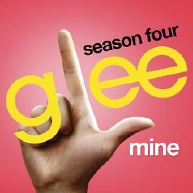 Mine (Glee Cast Version)