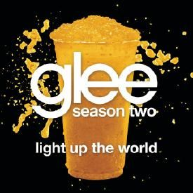 Light Up The World (Glee Cast Version)