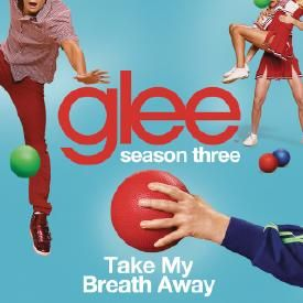 Take My Breath Away (Glee Cast Version)
