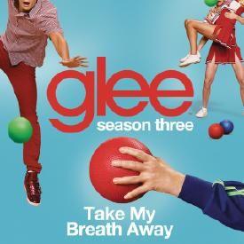 Take My Breath Away (Glee Cast Version)