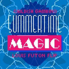 Childish Gambino - Summertime Magic (Louis Futon Flip)