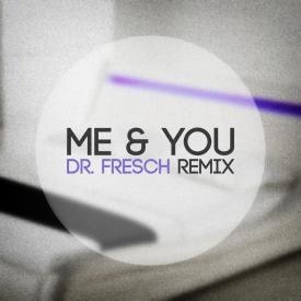 Me & U (Dr. Fresch Remix)