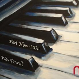 Feel How I Do (Ft. Wes Powell)