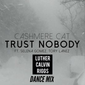 Trust Nobody (Luther Calvin Riggs Dance Mix)