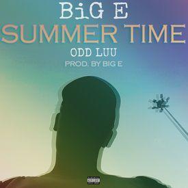 BiG E - Summer Time (ft ODD Luu)