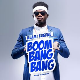 Kuami Eugene - Boom Bang Bang