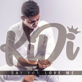 KiDi - Say You Love Me