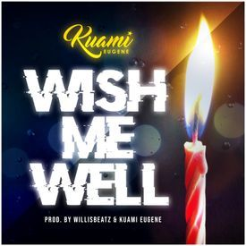 Kuami Eugene - Wish You Well