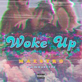 Woke Up (Prod. by M A E S T R O)