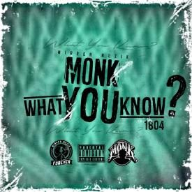 Monk - What You Know
