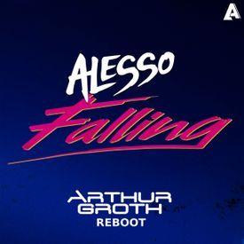 Alesso - Falling (Arthur Groth Reboot 2K17)