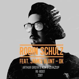 Robin Schulz Feat. James Blunt – OK (Arthur Groth & N3M & ŻanŻop RE-BOOT)