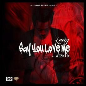 Say You Love Me ft Wizkid