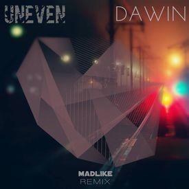 Uneven (Madlike Remix)