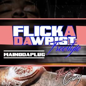 Flicka Da Wrist -MainoDaPlug