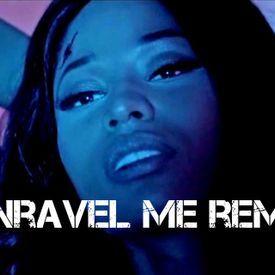 Unravel me remix