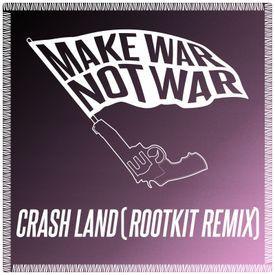 Crash Land (Rootkit Remix)