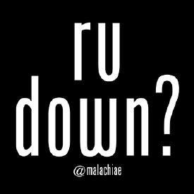R U Down?