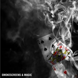 05 Smokescreens & Magic